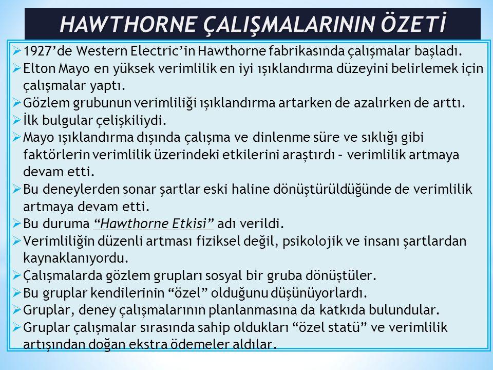 HAWTHORNE ÇALIŞMALARININ ÖZETİ