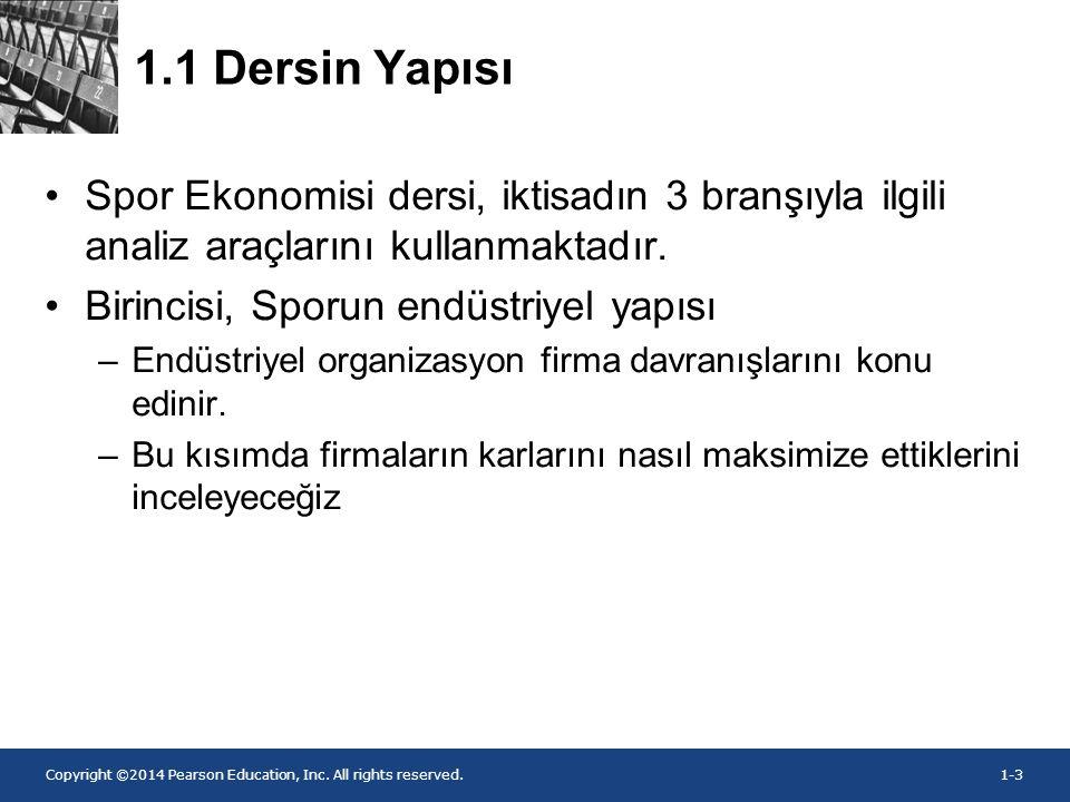1.1 Dersin Yapısı Spor Ekonomisi dersi, iktisadın 3 branşıyla ilgili analiz araçlarını kullanmaktadır.