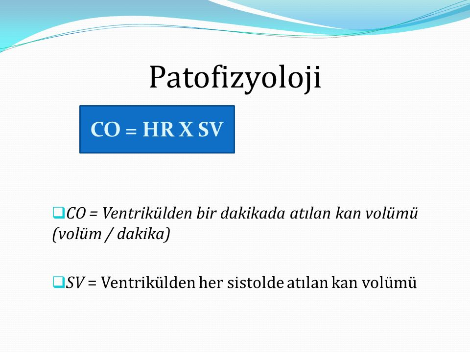 Patofizyoloji CO = HR X SV