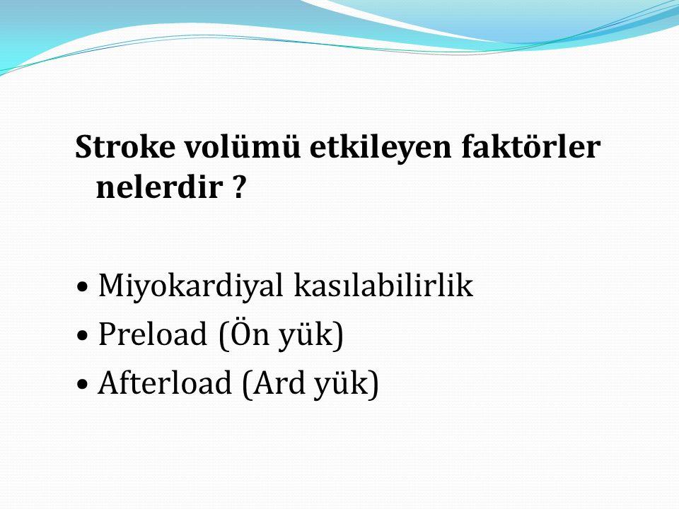 Stroke volümü etkileyen faktörler nelerdir