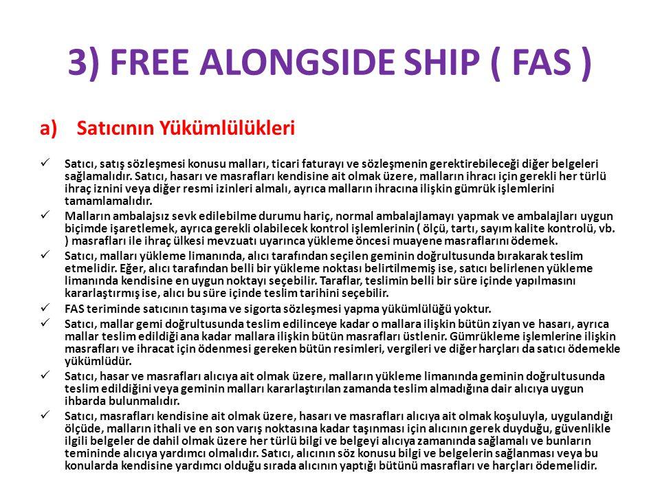 3) FREE ALONGSIDE SHIP ( FAS )