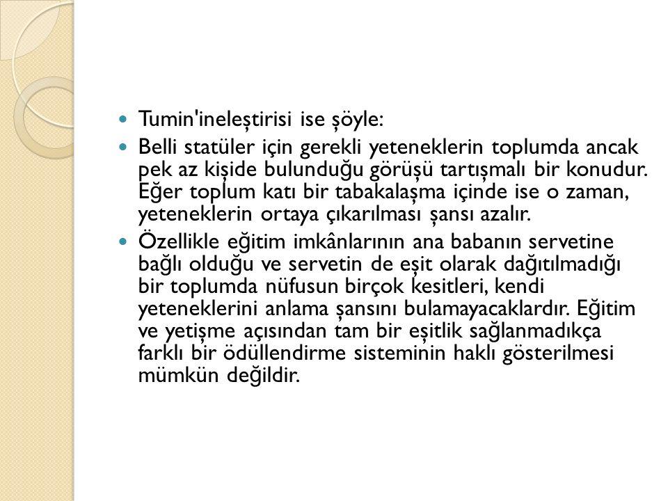 Tumin ineleştirisi ise şöyle: