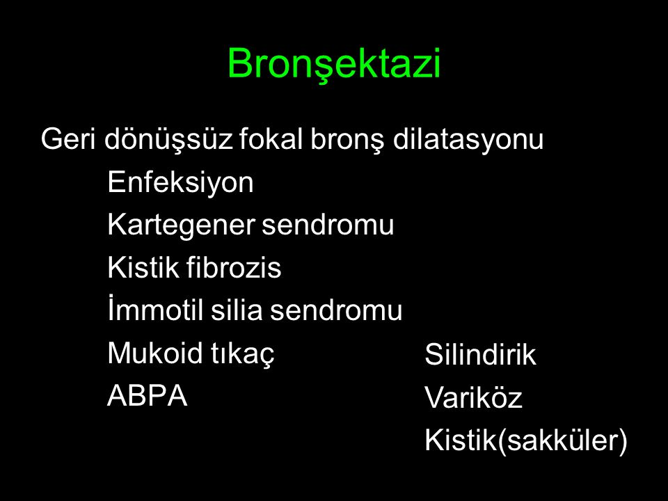 Bronşektazi Geri dönüşsüz fokal bronş dilatasyonu Enfeksiyon