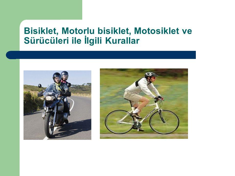 Bisiklet, Motorlu bisiklet, Motosiklet ve Sürücüleri ile İlgili Kurallar