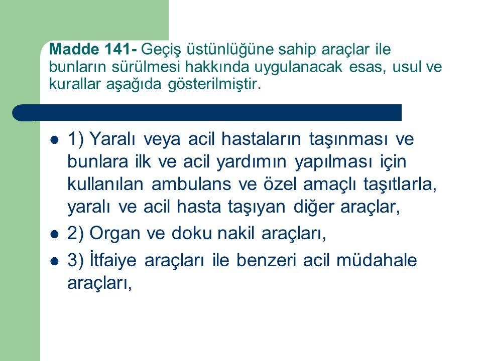 2) Organ ve doku nakil araçları,
