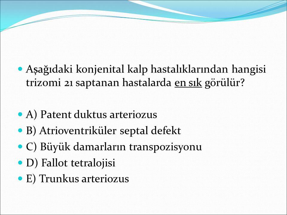 Aşağıdaki konjenital kalp hastalıklarından hangisi trizomi 21 saptanan hastalarda en sık görülür