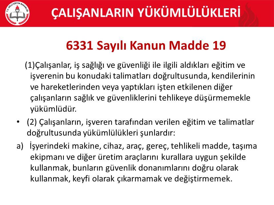 ÇALIŞANLARIN YÜKÜMLÜLÜKLERİ 6331 Sayılı Kanun Madde 19
