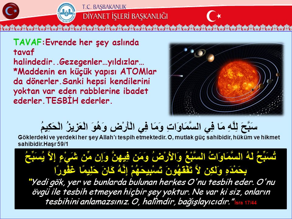 TAVAF:Evrende her şey aslında tavaf halindedir..Gezegenler…yıldızlar…
