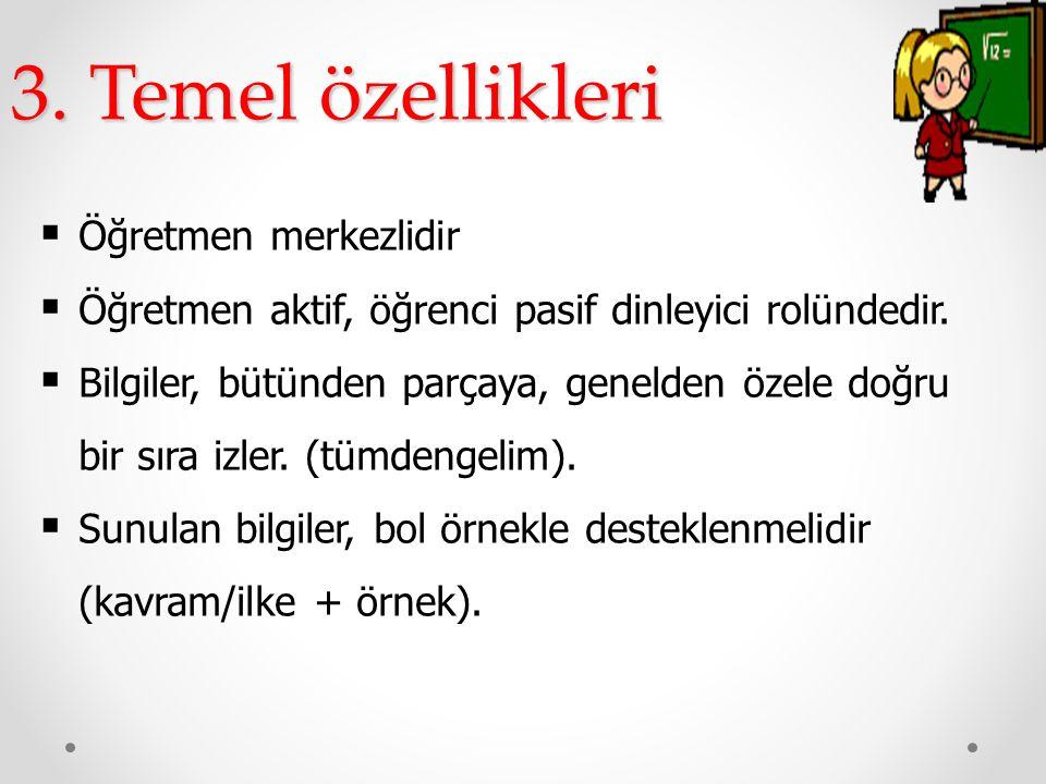 3. Temel özellikleri Öğretmen merkezlidir