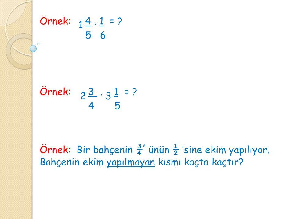 Örnek: 4 . 1 = 5 6. Örnek: 3 . 1 = 4 5.