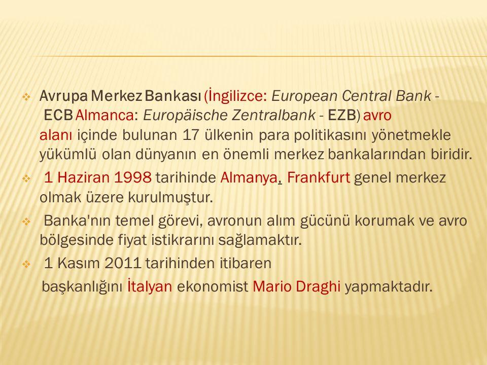 Avrupa Merkez Bankası (İngilizce: European Central Bank - ECB Almanca: Europäische Zentralbank - EZB) avro alanı içinde bulunan 17 ülkenin para politikasını yönetmekle yükümlü olan dünyanın en önemli merkez bankalarından biridir.