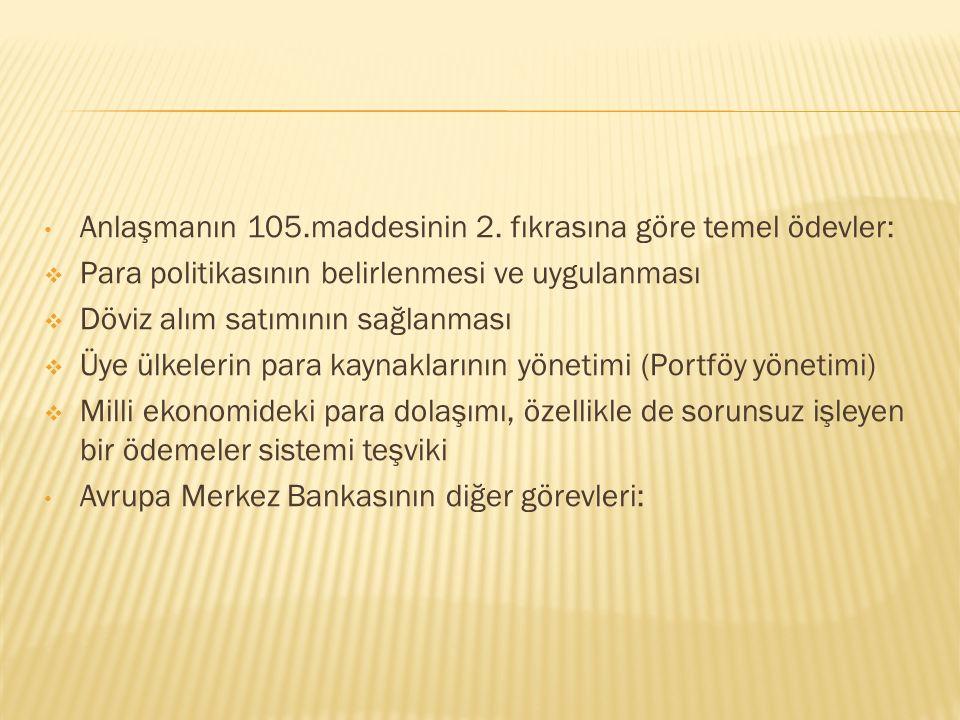 Anlaşmanın 105.maddesinin 2. fıkrasına göre temel ödevler: