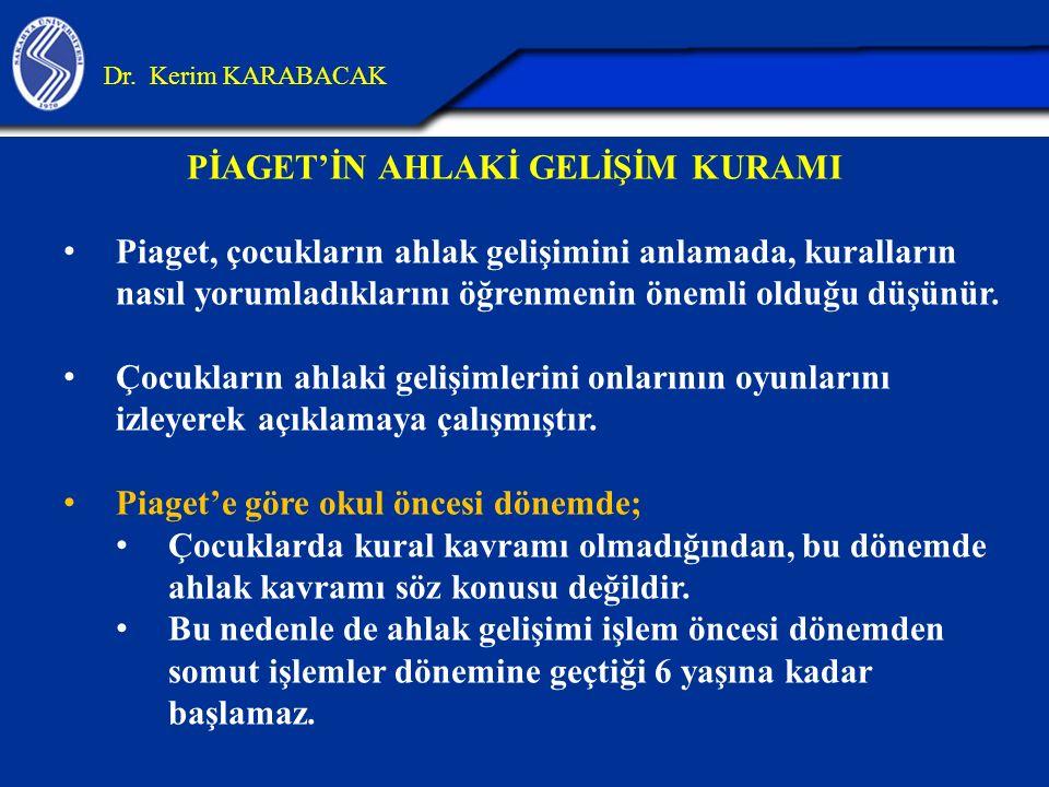 PİAGET'İN AHLAKİ GELİŞİM KURAMI