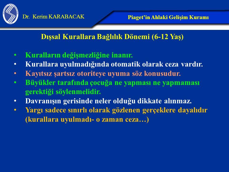 Dışsal Kurallara Bağlılık Dönemi (6-12 Yaş)