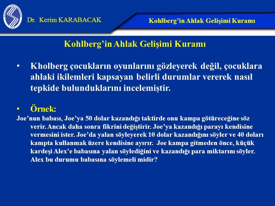 Kohlberg'in Ahlak Gelişimi Kuramı Kohlberg'in Ahlak Gelişimi Kuramı