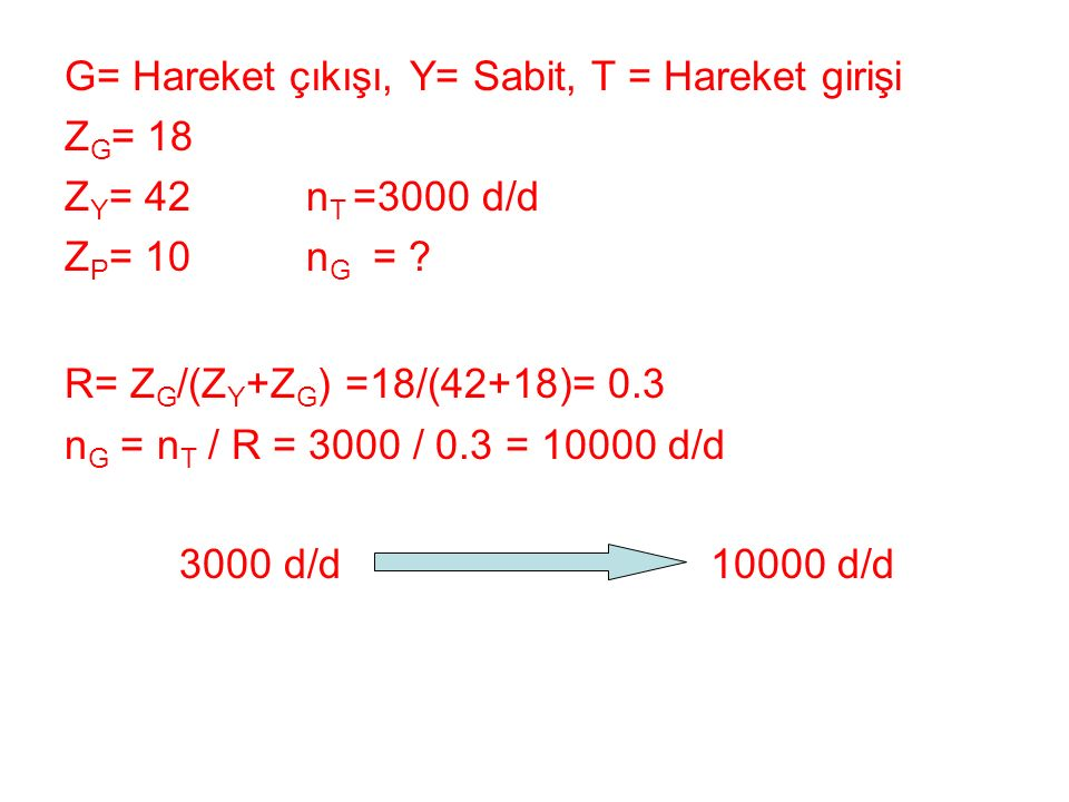 G= Hareket çıkışı, Y= Sabit, T = Hareket girişi