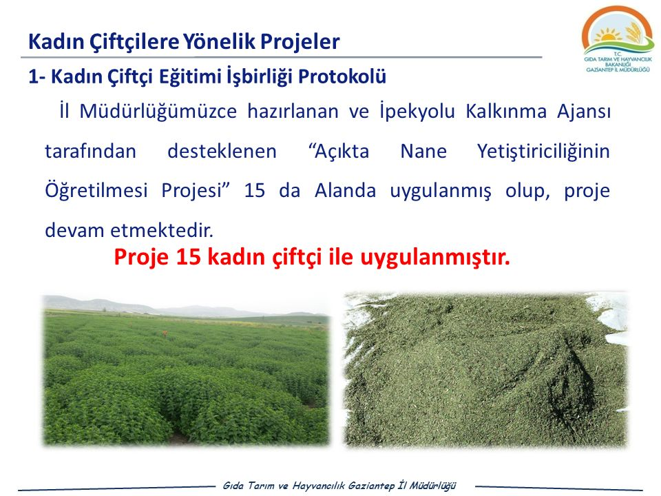 Proje 15 kadın çiftçi ile uygulanmıştır.
