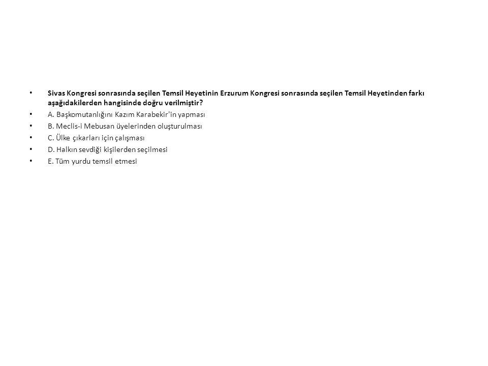Sivas Kongresi sonrasında seçilen Temsil Heyetinin Erzurum Kongresi sonrasında seçilen Temsil Heyetinden farkı aşağıdakilerden hangisinde doğru verilmiştir