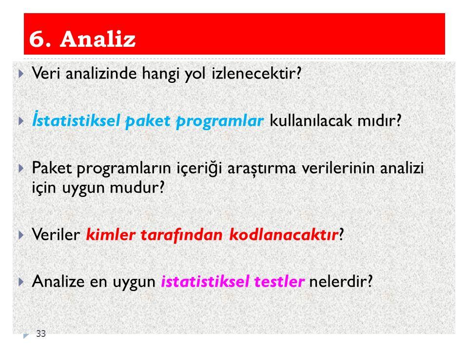 6. Analiz Veri analizinde hangi yol izlenecektir