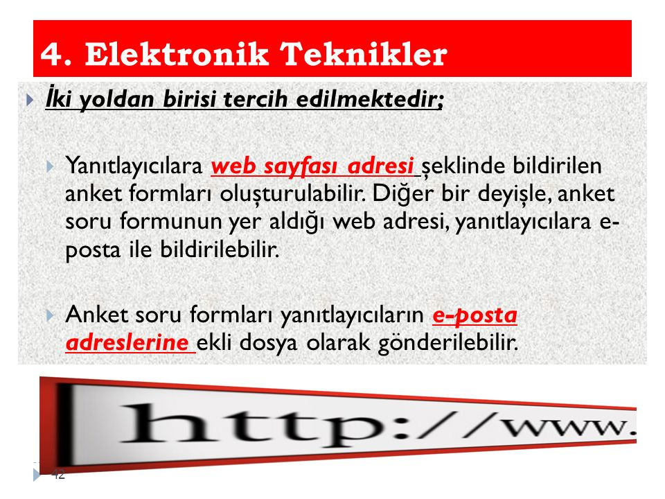 4. Elektronik Teknikler İki yoldan birisi tercih edilmektedir;