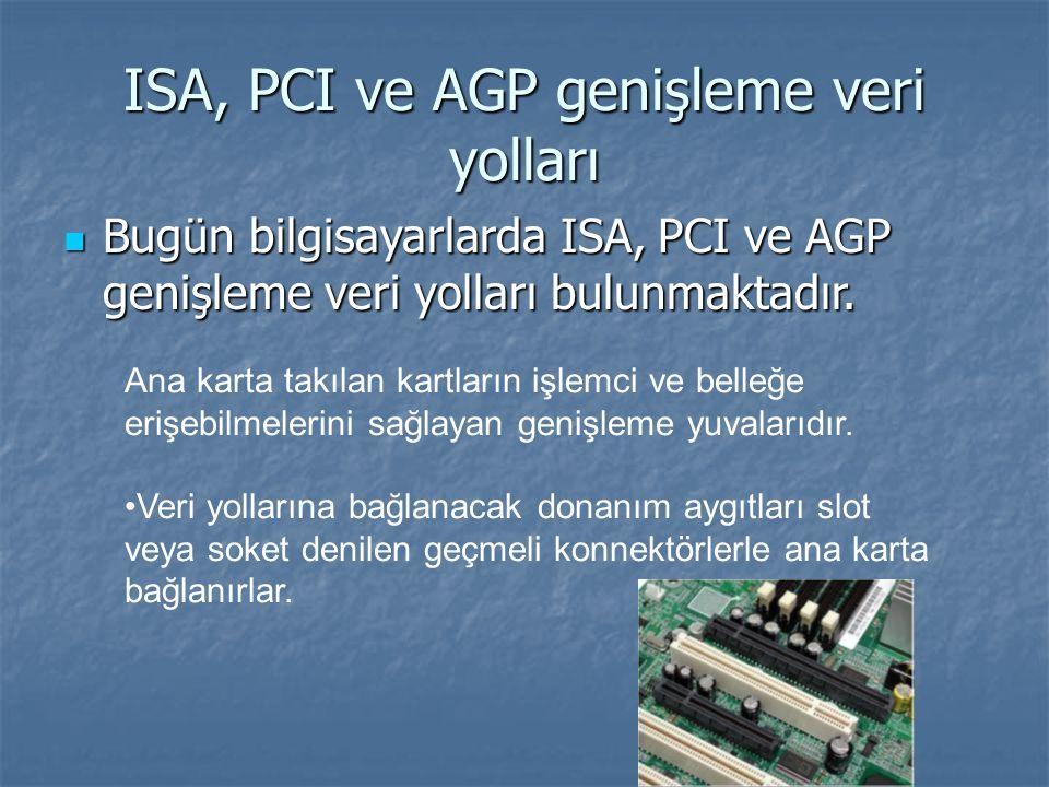 ISA, PCI ve AGP genişleme veri yolları