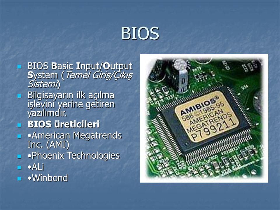 BIOS BIOS Basic Input/Output System (Temel Giriş/Çıkış Sistemi)