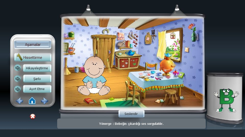 Yönerge : Bebeğin çıkardığı ses sorgulatılır.