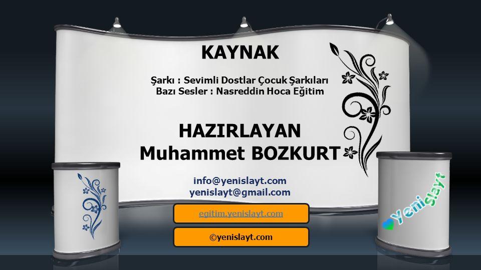 KAYNAK HAZIRLAYAN Muhammet BOZKURT