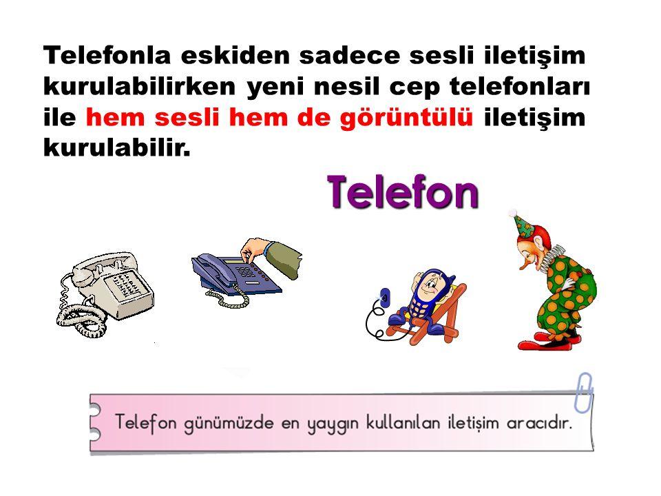 Telefonla eskiden sadece sesli iletişim kurulabilirken yeni nesil cep telefonları ile hem sesli hem de görüntülü iletişim kurulabilir.