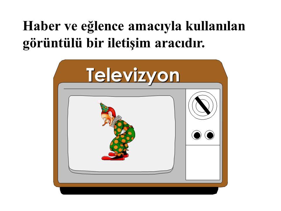 Haber ve eğlence amacıyla kullanılan görüntülü bir iletişim aracıdır.