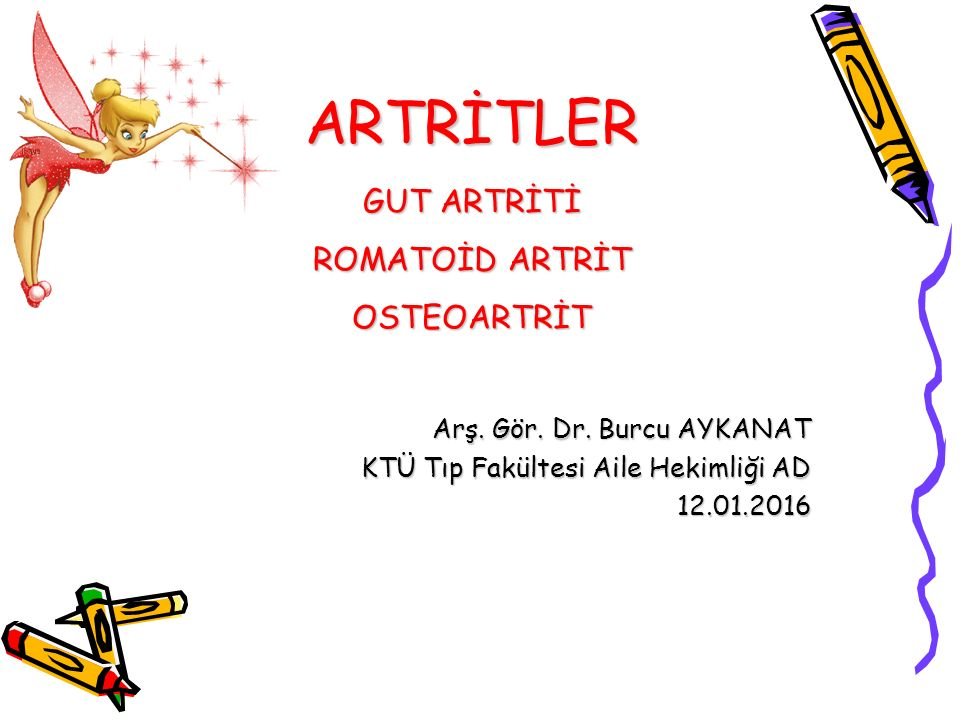 ARTRİTLER GUT ARTRİTİ ROMATOİD ARTRİT OSTEOARTRİT