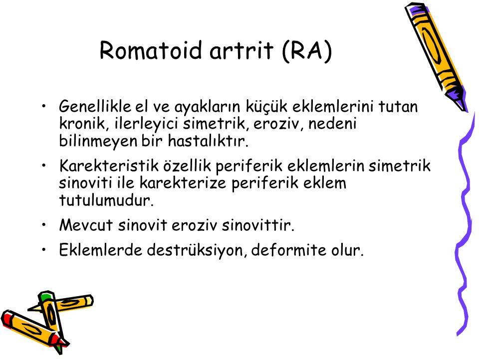 Romatoid artrit (RA) Genellikle el ve ayakların küçük eklemlerini tutan kronik, ilerleyici simetrik, eroziv, nedeni bilinmeyen bir hastalıktır.