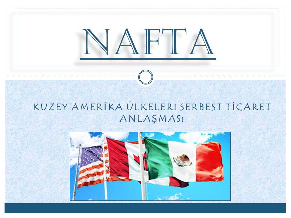 KUZEY AMERİKA ülkeleri SERBEST TİCARET anlaşması