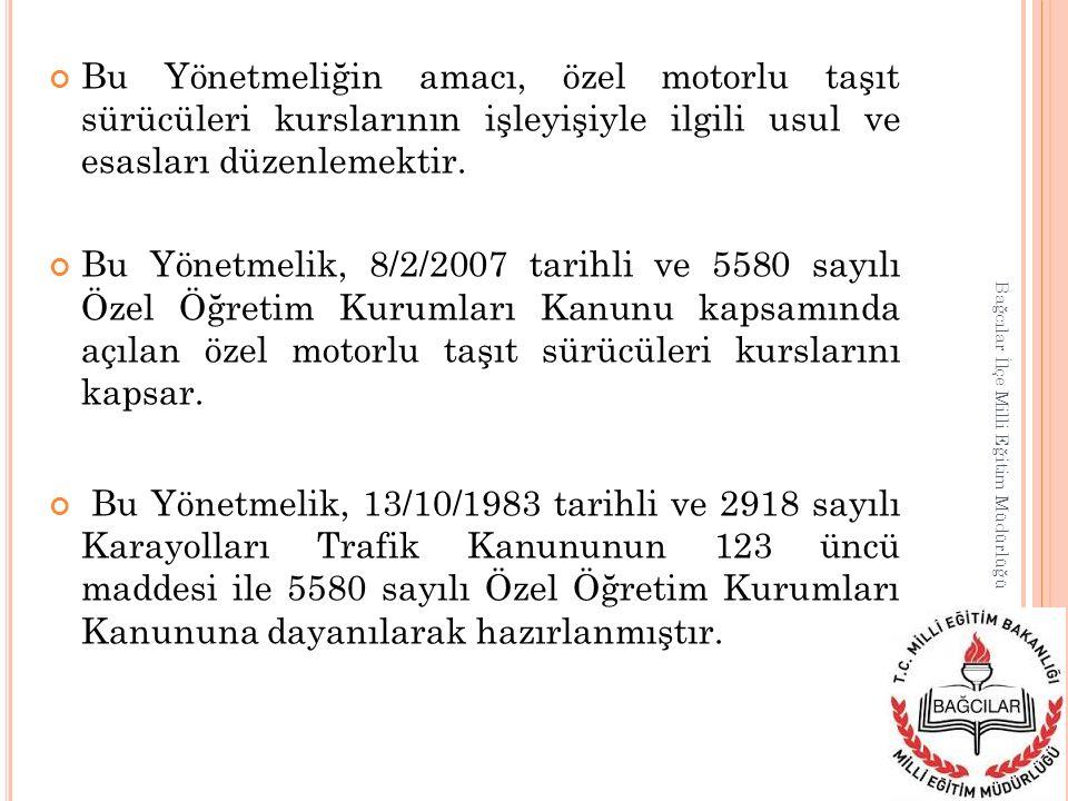 Bu Yönetmeliğin amacı, özel motorlu taşıt sürücüleri kurslarının işleyişiyle ilgili usul ve esasları düzenlemektir.