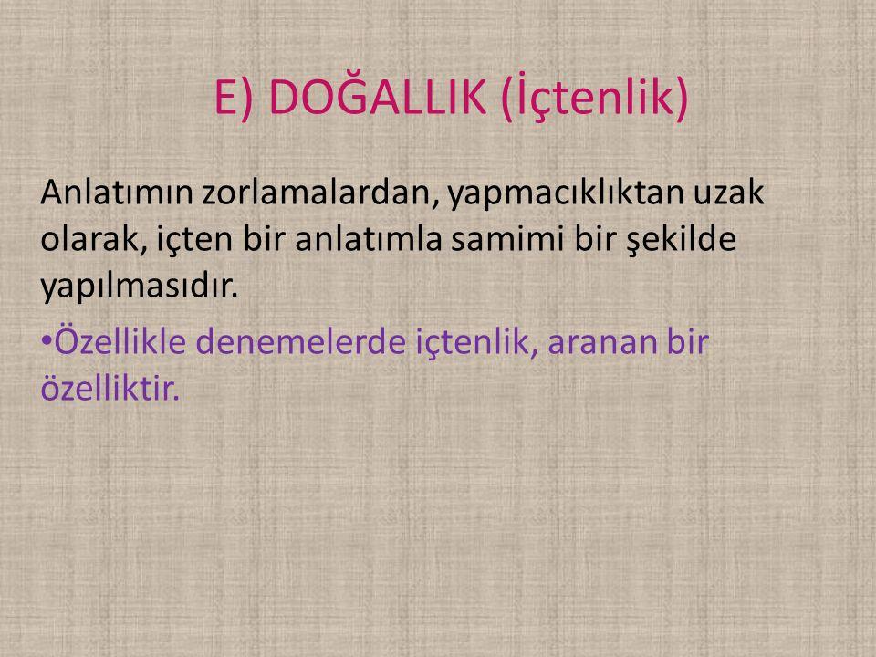 E) DOĞALLIK (İçtenlik)