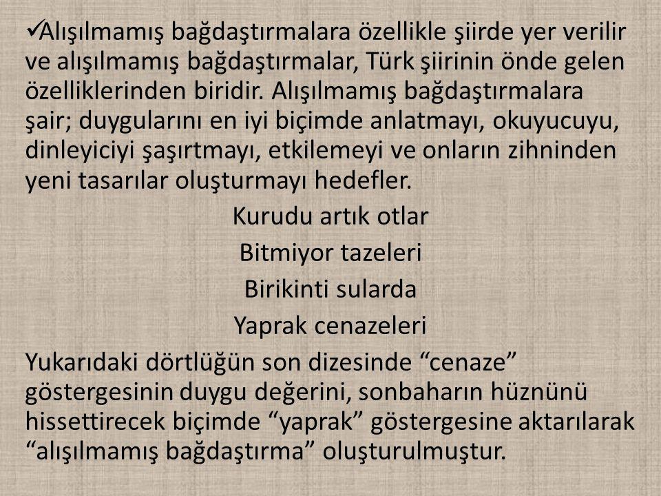 Alışılmamış bağdaştırmalara özellikle şiirde yer verilir ve alışılmamış bağdaştırmalar, Türk şiirinin önde gelen özelliklerinden biridir. Alışılmamış bağdaştırmalara şair; duygularını en iyi biçimde anlatmayı, okuyucuyu, dinleyiciyi şaşırtmayı, etkilemeyi ve onların zihninden yeni tasarılar oluşturmayı hedefler.