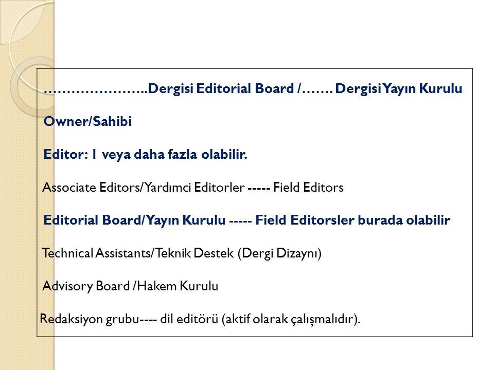 …………………..Dergisi Editorial Board /……. Dergisi Yayın Kurulu