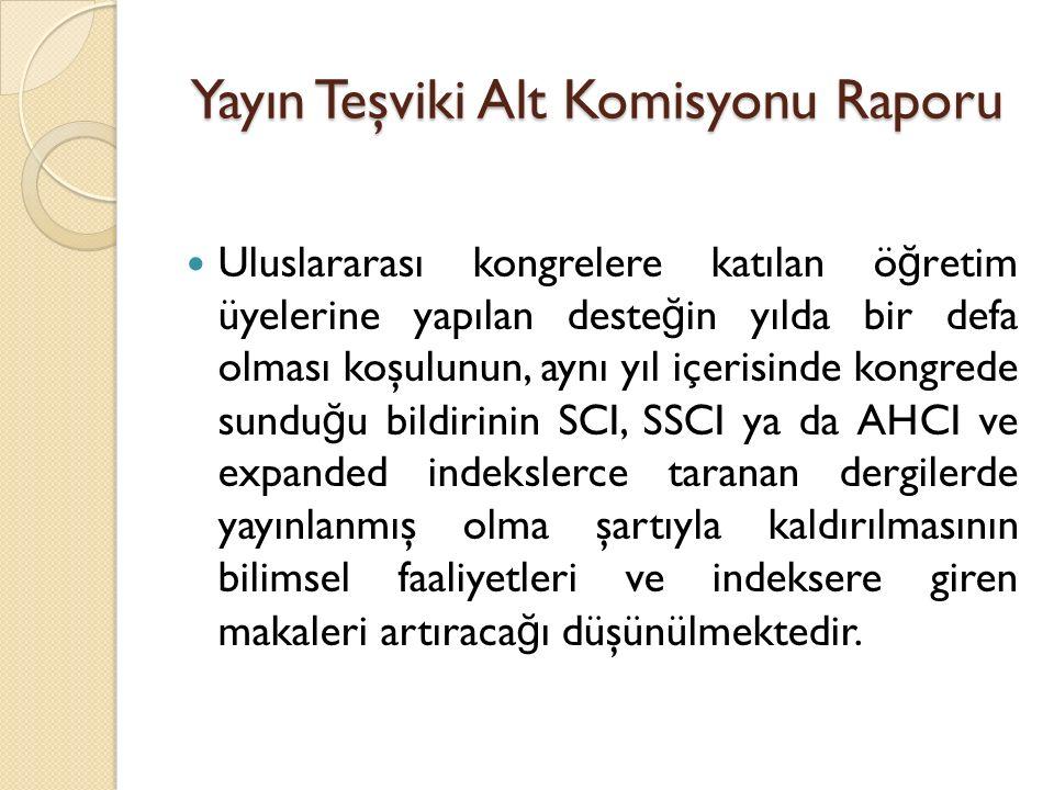 Yayın Teşviki Alt Komisyonu Raporu