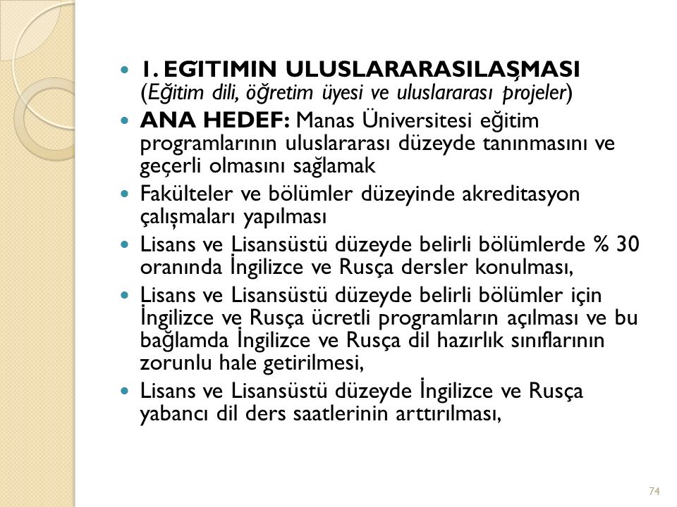 1. EĞİTİMİN ULUSLARARASILAŞMASI (Eğitim dili, öğretim üyesi ve uluslararası projeler)