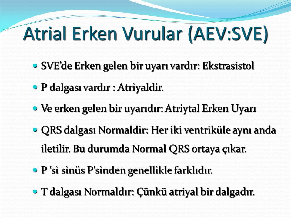 Atrial Erken Vurular (AEV:SVE)