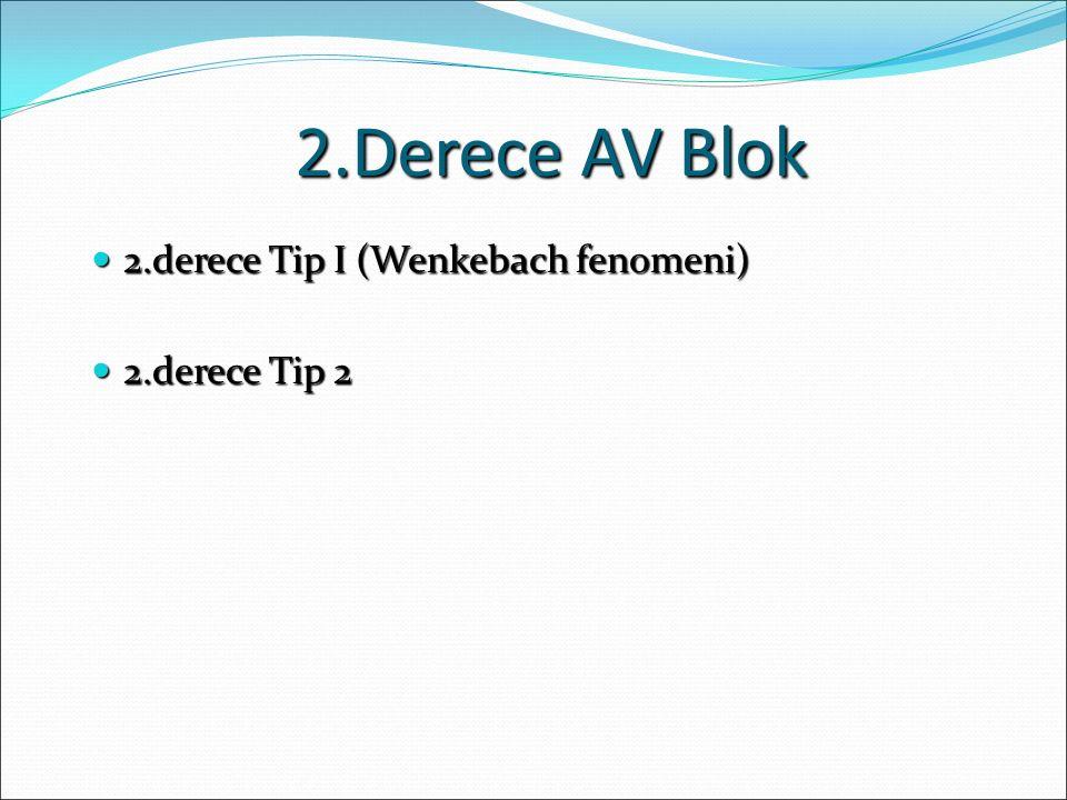 2.Derece AV Blok 2.derece Tip I (Wenkebach fenomeni) 2.derece Tip 2