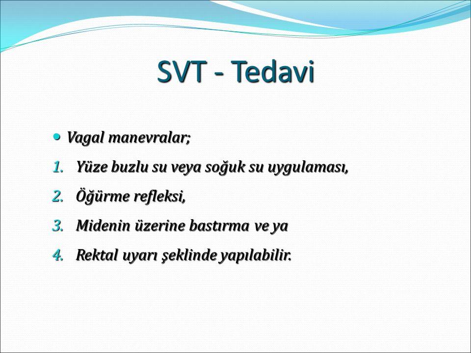 SVT - Tedavi Vagal manevralar; Yüze buzlu su veya soğuk su uygulaması,