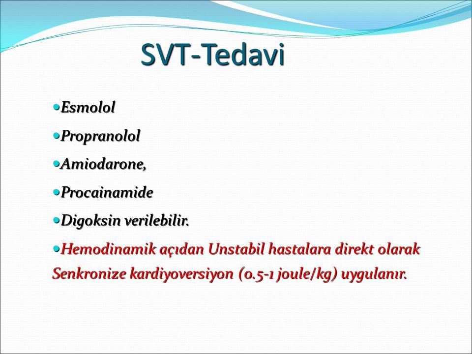 SVT-Tedavi Esmolol Propranolol Amiodarone, Procainamide