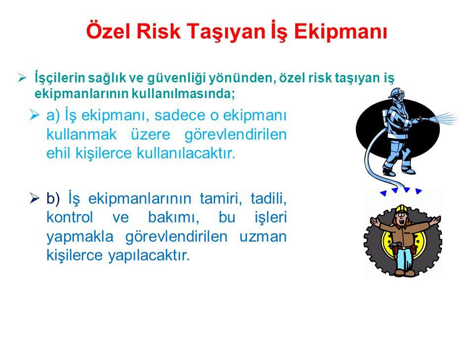 Özel Risk Taşıyan İş Ekipmanı