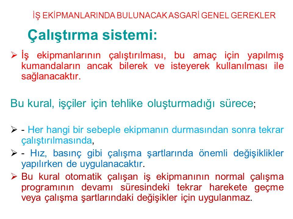 İŞ EKİPMANLARINDA BULUNACAK ASGARİ GENEL GEREKLER