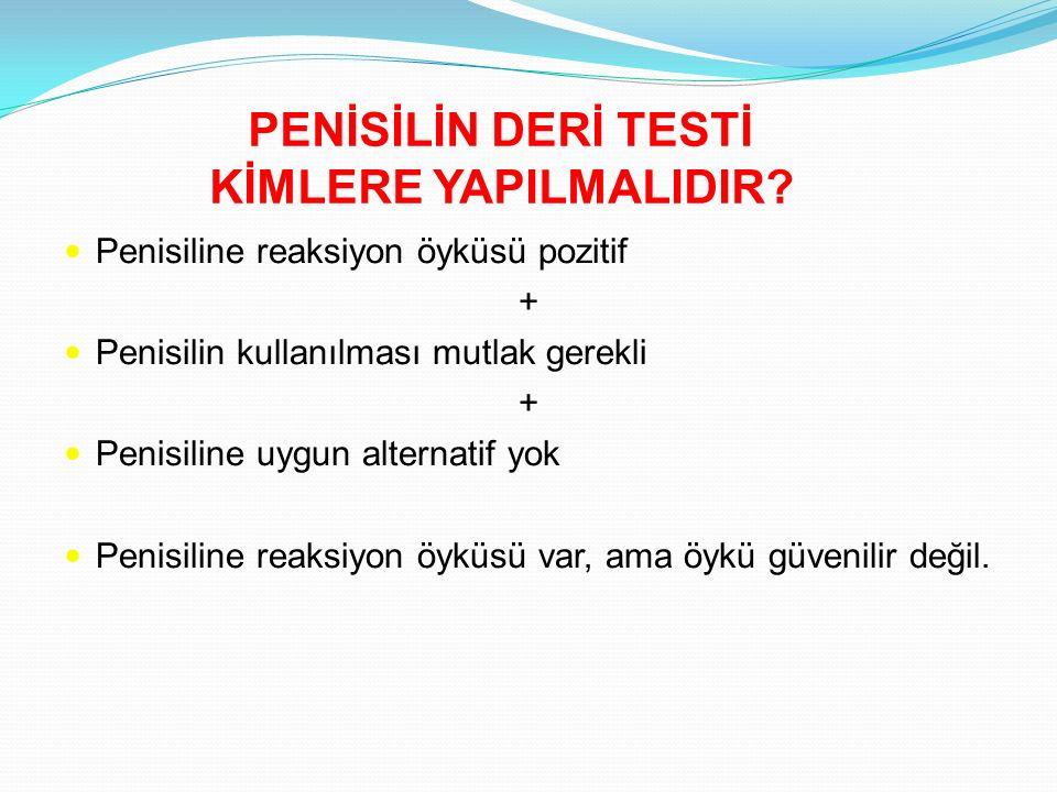 PENİSİLİN DERİ TESTİ KİMLERE YAPILMALIDIR