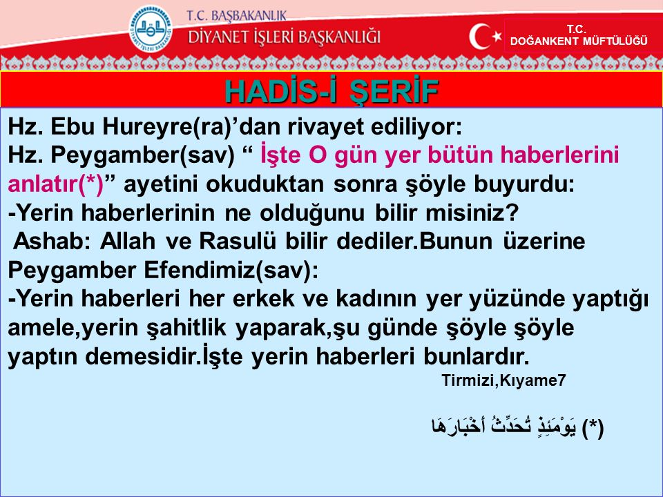 HADİS-İ ŞERİF Hz. Ebu Hureyre(ra)'dan rivayet ediliyor: