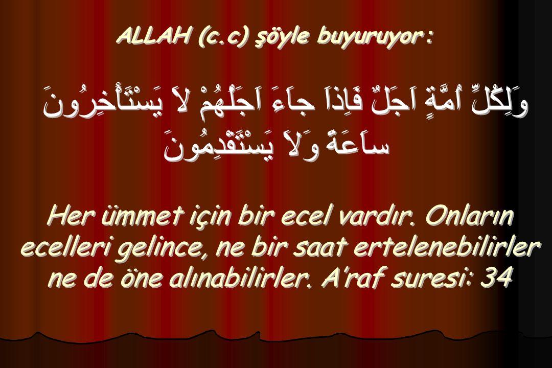 ALLAH (c.c) şöyle buyuruyor :