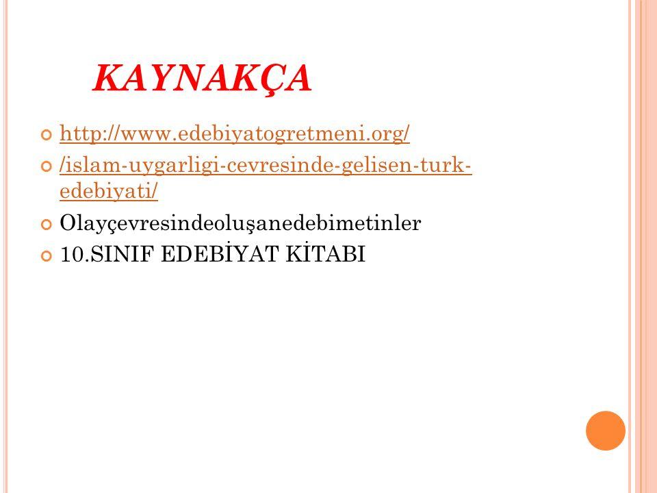 KAYNAKÇA http://www.edebiyatogretmeni.org/