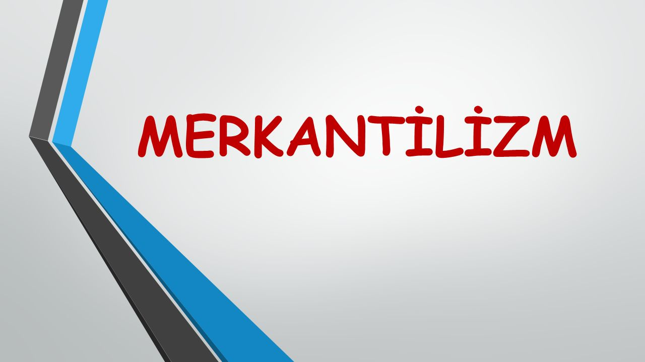 MERKANTİLİZM
